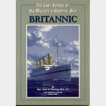 The Last Voyage of His Majesty s Hospital Ship Britannic